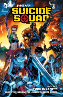 New Suicide Squad : Pure Insanity Volume 1, Paperback Book