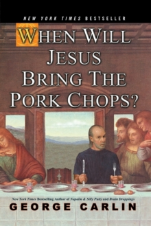 When Will Jesus Bring the Pork Chops?, Paperback