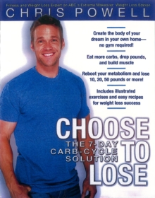 Choose to Lose : Chris Powell's Carb-cycle Solution, Hardback