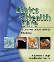 Ethics of Health Care : A Guide for Clinical Practice, Paperback