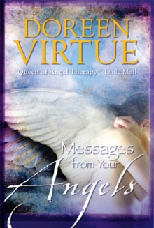 Messages from Your Angels : What Your Angels Want You to Know, Paperback Book