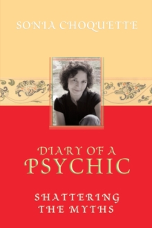 Diary of a Psychic : Shattering the Myths, Paperback