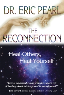The Reconnection : Heal Others, Heal Yourself, Paperback