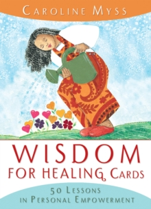 Wisdom for Healing Cards : Nurturing Guidance For The Energy Worker, Cards