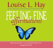 Feeling Fine Affirmations : Energizing Affirmations to Help You Feel Great Every Day!, CD-Audio
