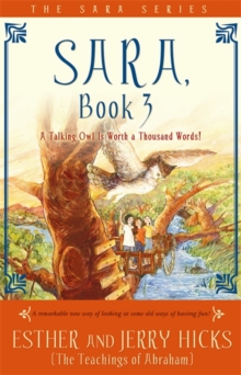 Sara : A Talking Owl Is Worth A Thousand Words! Bk. 3, Paperback