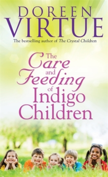 The Care and Feeding of Indigo Children, Paperback Book
