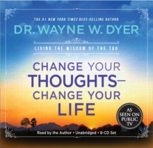 Change Your Thoughts, Change Your Life : Living the Wisdom of the Tao, CD-Audio Book