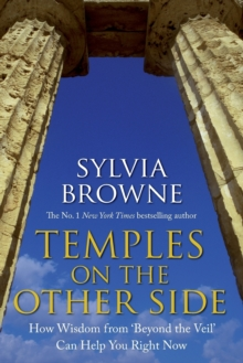 Temples on the Other Side : How Wisdom from 'Beyond the Veil' Can Help You Right Now, Paperback