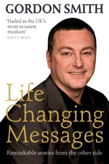 Life-Changing Messages : Remarkable Stories From The Other Side, Paperback Book