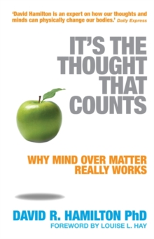 It's the Thought That Counts : Why Mind Over Matter Really Works, Paperback
