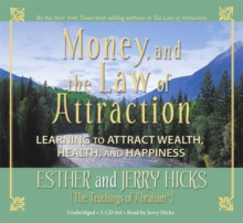 Money and the Law of Attraction : Learning to Attract Wealth, Health and Happiness, CD-Audio