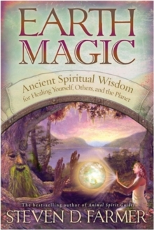 Earth Magic : Ancient Secrets For Healing Yourself And Others, Paperback