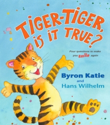 Tiger-tiger, is it True? : Four Questions to Make You Smile Again, Hardback