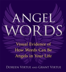 Angel Words : Visual Evidence of How Words Can Be Angels in Your Life, Paperback