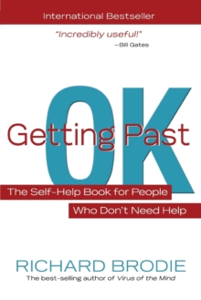 Getting Past OK : The Self-Help Book for People Who Don't Need Help, Paperback Book