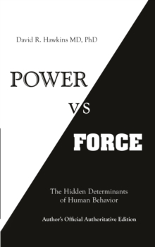 Power vs. Force : The Hidden Determinants of Human Behaviour, Paperback