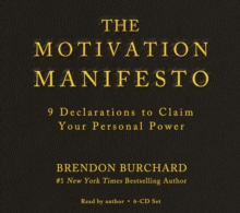 The Motivation Manifesto : 9 Declarations to Claim Your Personal Power, Hardback Book