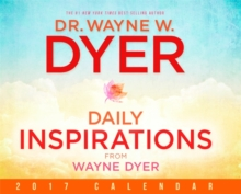 Daily Inspiration from Wayne Dyer 2017 Calendar, Calendar