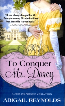 To Conquer Mr. Darcy, Paperback