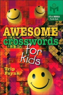 Awesome Crosswords for Kids : An Official Mensa Puzzle Book, Paperback
