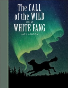 """The Call of the Wild"" and ""White Fang"", Hardback"