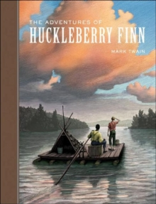 The Adventures of Huckleberry Finn, Hardback