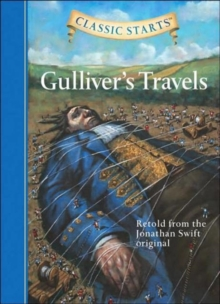 Gulliver's Travels : Retold from the Jonathan Swift Original, Hardback Book