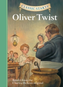 Oliver Twist : Retold from the Charles Dickens Original, Hardback Book