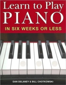 Learn to Play the Piano in Six Weeks or Less, Spiral bound