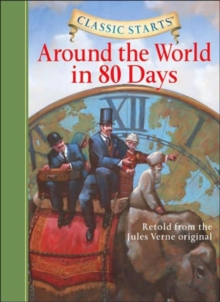 Around the World in 80 Days : Retold from the Jules Verne Original, Hardback