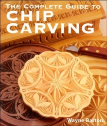 The Complete Guide to Chip Carving, Paperback Book