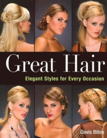 Great Hair : Elegant Styles for Every Occasion, Paperback