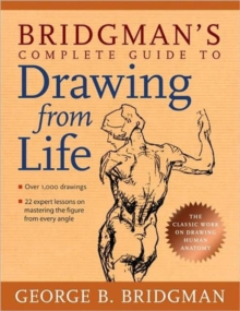 Bridgman's Complete Guide to Drawing from Life, Paperback