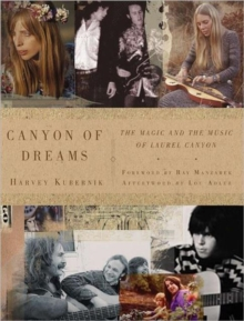 Canyon of Dreams : The Magic and the Music of Laurel Canyon, Paperback