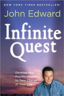 Infinite Quest : Develop Your Psychic Intuition to Take Charge of Your Life, Paperback Book