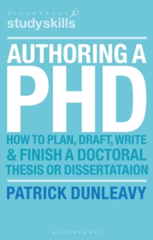 Authoring a PhD : How to Plan, Draft, Write and Finish a Doctoral Thesis or Dissertation, Paperback