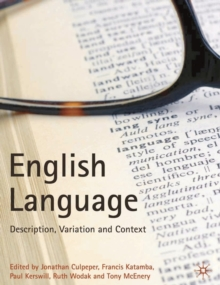 The English Language : Description, Variation and Context, Paperback