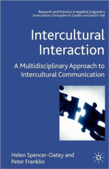Intercultural Interaction : A Multidisciplinary Approach to Intercultural Communication, Paperback Book