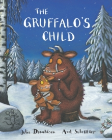 The Gruffalo's Child, Hardback
