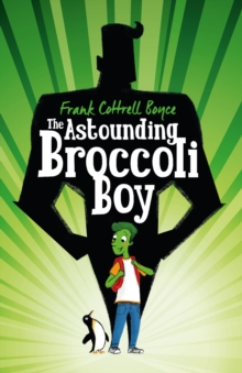 The Astounding Broccoli Boy, Hardback