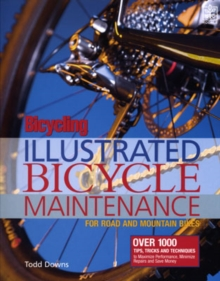 Bicycling Magazine's Illustrated Guide to Bicycle Maintenance, Paperback Book