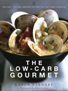 The Low-Carb Gourmet, Paperback