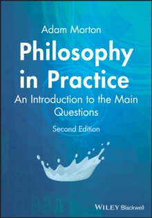 Philosophy in Practice : An Introduction to the Main Questions, Paperback