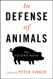 In Defense of Animals : The Second Wave, Paperback