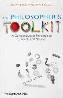 The Philosopher's Toolkit : A Compendium of Philosophical Concepts and Methods, Paperback
