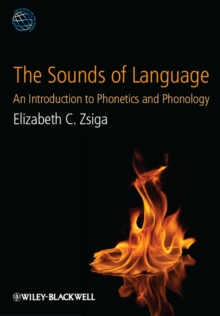 The Sounds of Language : An Introduction to Phonetics and Phonology, Paperback