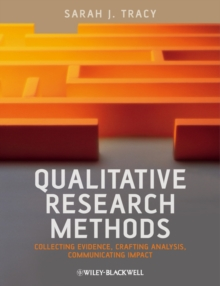 Qualitative Research Methods : Collecting Evidence, Crafting Analysis, Communicating Impact, Paperback