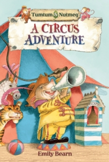 Tumtum and Nutmeg: A Circus Adventure, Paperback