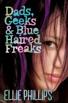 Dads, Geeks and Blue Haired Freaks, Paperback